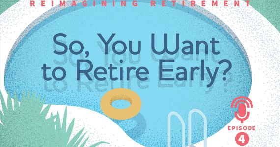 Episode 4: Can You Retire Early?