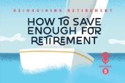 Podcast 5: How to Save Enough for Retirement
